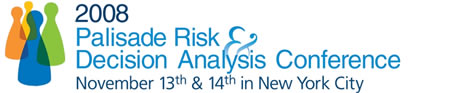 2008 Palisade Risk & Decision Analysis Conference, New York City